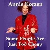 Some People Are Just Too Cheap Audiobook, by Annie Korzen