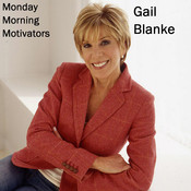 Monday Morning Motivators, by Gail Blanke