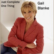 Just Complete One Thing, by Gail Blanke