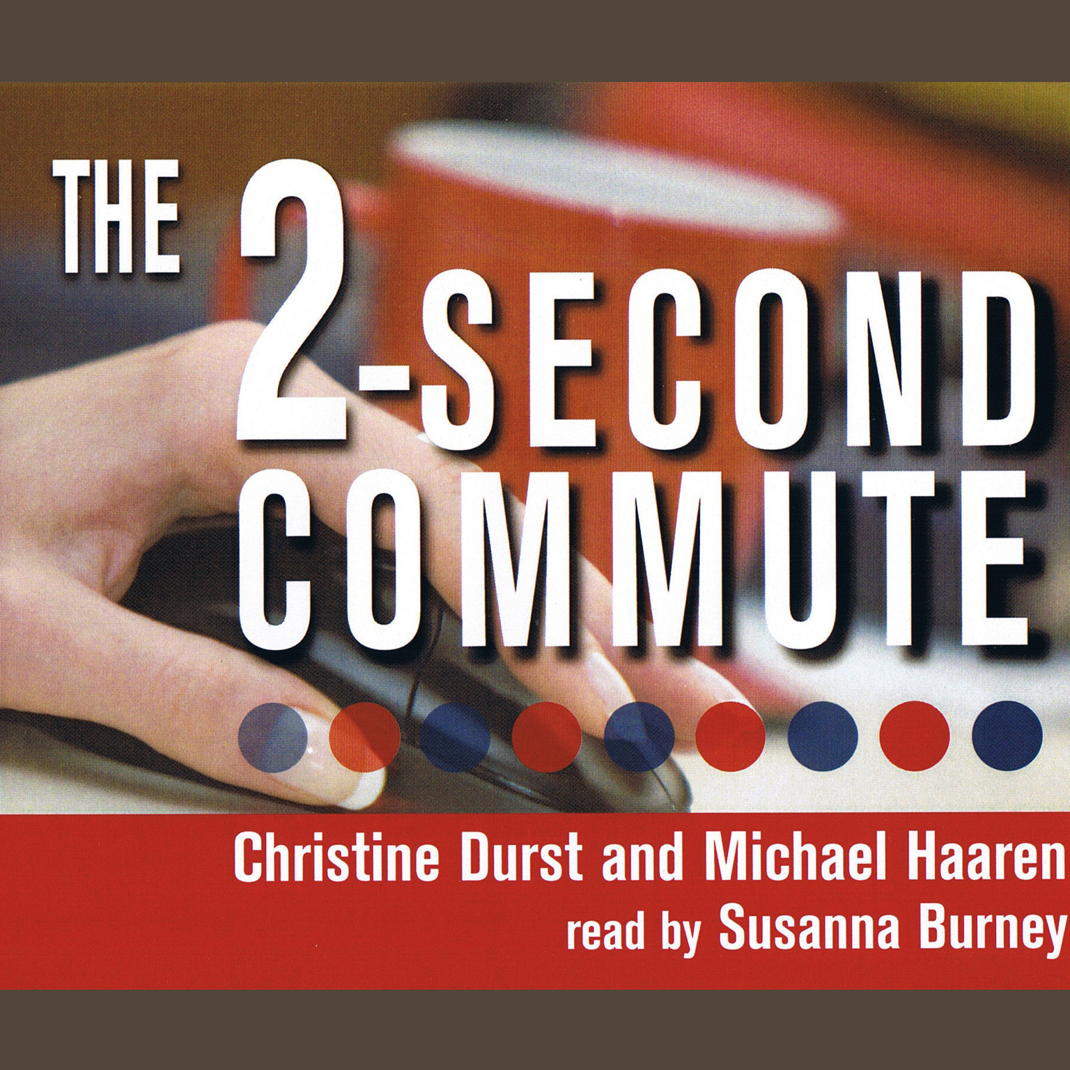 Printable The 2-Second Commute: Join the Exploding Ranks of Freelance Virtual Assistants Audiobook Cover Art