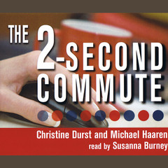 The 2-Second Commute: Join the Exploding Ranks of Freelance Virtual Assistants Audiobook, by Christine Durst, Michael Haaren