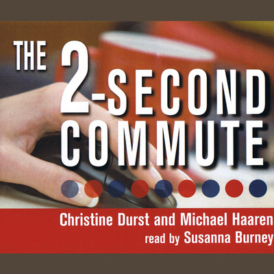 The 2-Second Commute: Join the Exploding Ranks of Freelance Virtual Assistants Audiobook, by Christine Durst