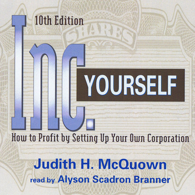Inc. Yourself: How to Profit by Setting Up Your Own Corporation Audiobook, by Judith H. McQuown