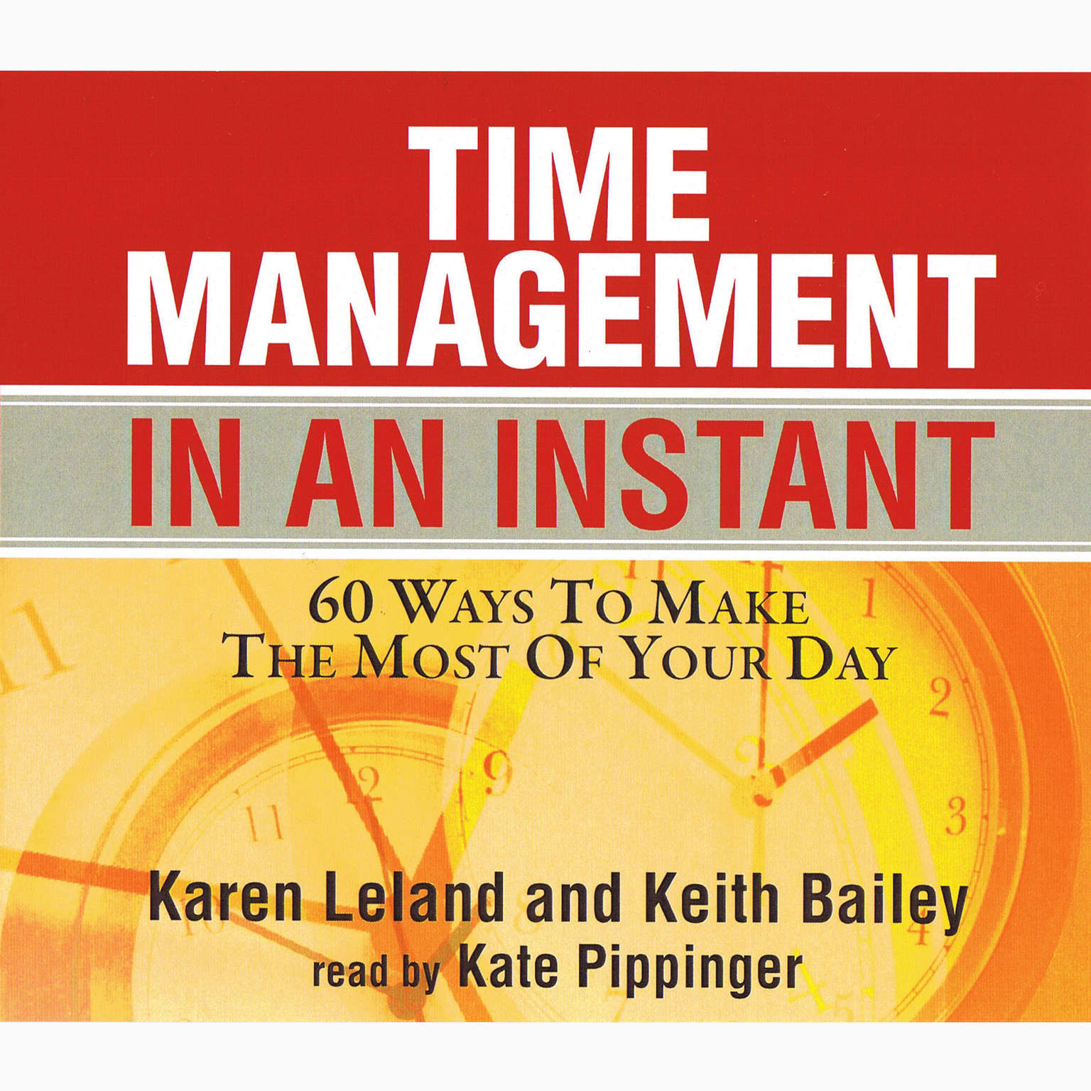 Printable Time Management in an Instant: 60 Ways to Make the Most of Your Day Audiobook Cover Art
