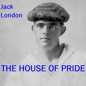 The House of Pride Audiobook, by Jack London