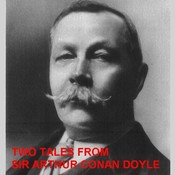 Two Tales from Sir Arthur Conan Doyle Audiobook, by Arthur Conan Doyle