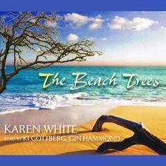 The Beach Trees Audiobook, by Karen White