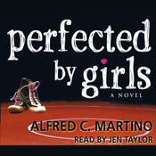 Perfected By Girls Audiobook, by Alfred C. Martino