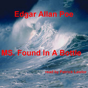 MS. Found in a Bottle, by Edgar Allan Poe