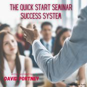 The Quick Start Seminar Success System: 33 Easy Action Steps Audiobook, by David R. Portney