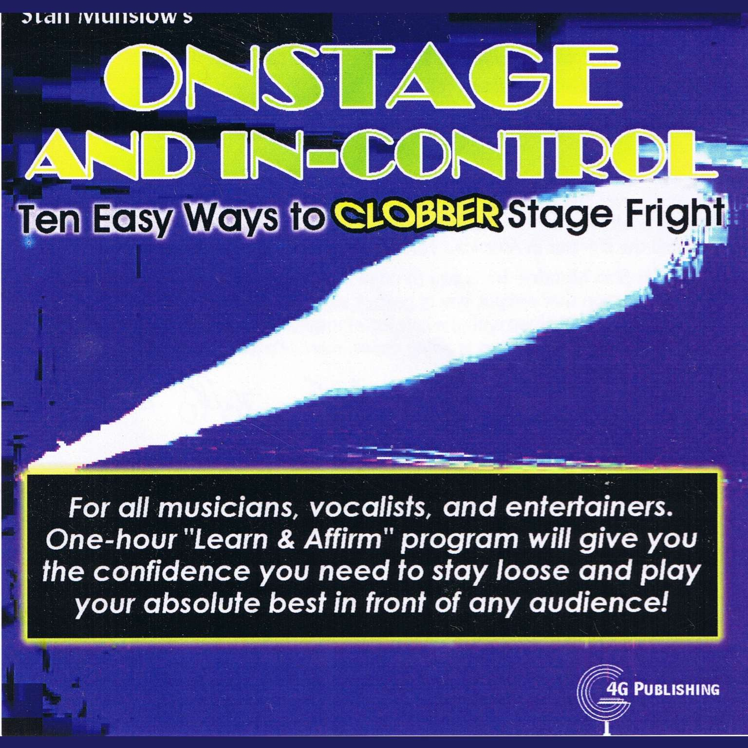 Printable Onstage and In Control: Ten Easy Ways to Clobber Stage Fright Audiobook Cover Art