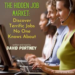 The Hidden Job Market: Discover Terrific Jobs No One Knows About Audiobook, by David R. Portney