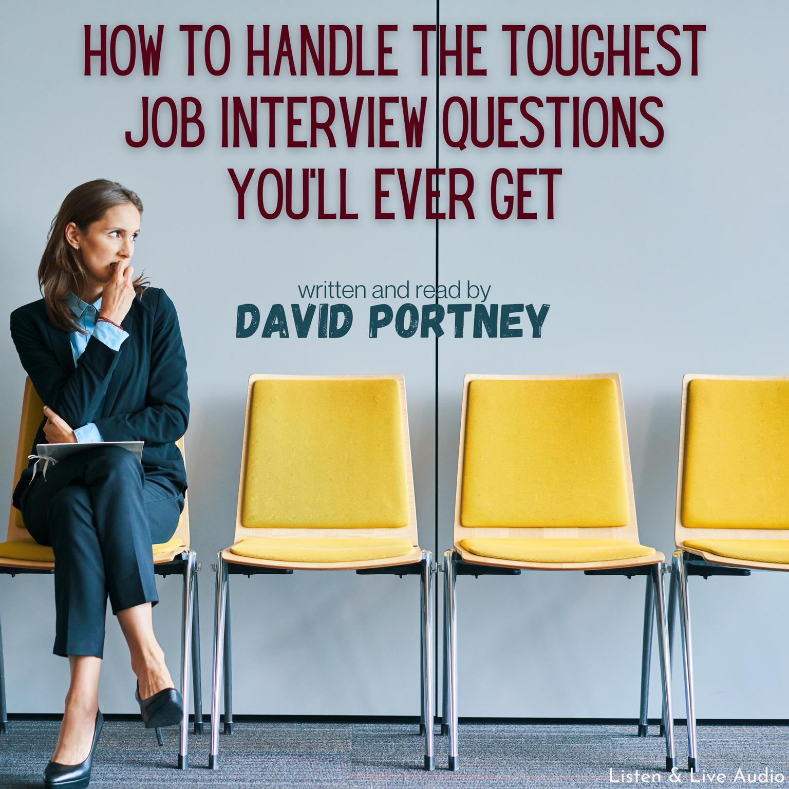 Printable How To Handle The Toughest Job Interview Questions You'll Ever Get Audiobook Cover Art