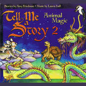 Tell Me a Story 2: Animal Magic Audiobook, by Amy Friedman