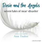 Rosie and the Angels: Scenes from the Journey, by Ann Tudor