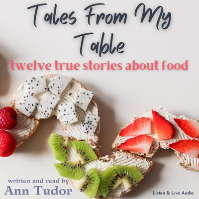 Printable Tales from My Table: Food for Thought Audiobook Cover Art