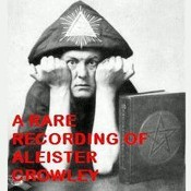 A Rare Recording of Aleister Crowley Audiobook, by Aleister Crowley