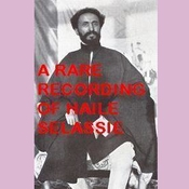 A Rare Recording of Haile Selassie Audiobook, by Haile Selassie