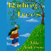 Riding Trees: Denny & I Stories, Vol. 1 Audiobook, by Mike Anderson