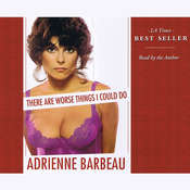 There Are Worse Things I Could Do, by Adrienne Barbeau