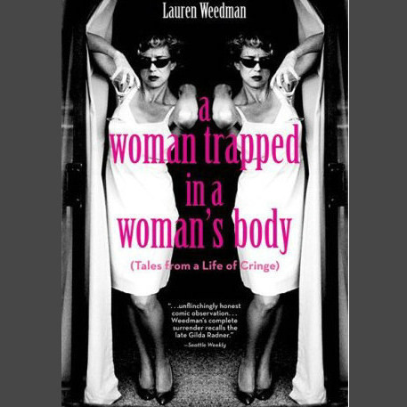 Printable A Woman Trapped In A Woman's Body: Tales From A Life of Cringe Audiobook Cover Art