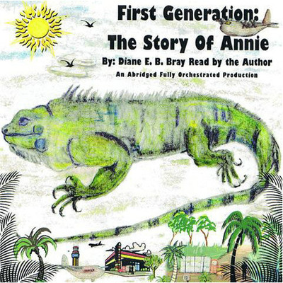 First Generation: The Story of Annie Audiobook, by Diane E. B. Bray