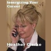 Innergizing Your Career, by Heather Clarke