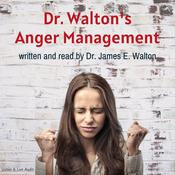 Dr. Walton's Anger Management, by James E. Walton