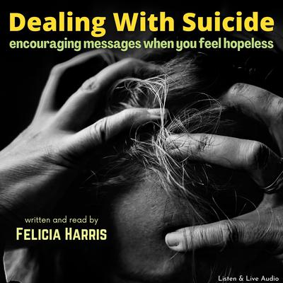 Dealing with Suicide Audiobook, by Felicia Harris