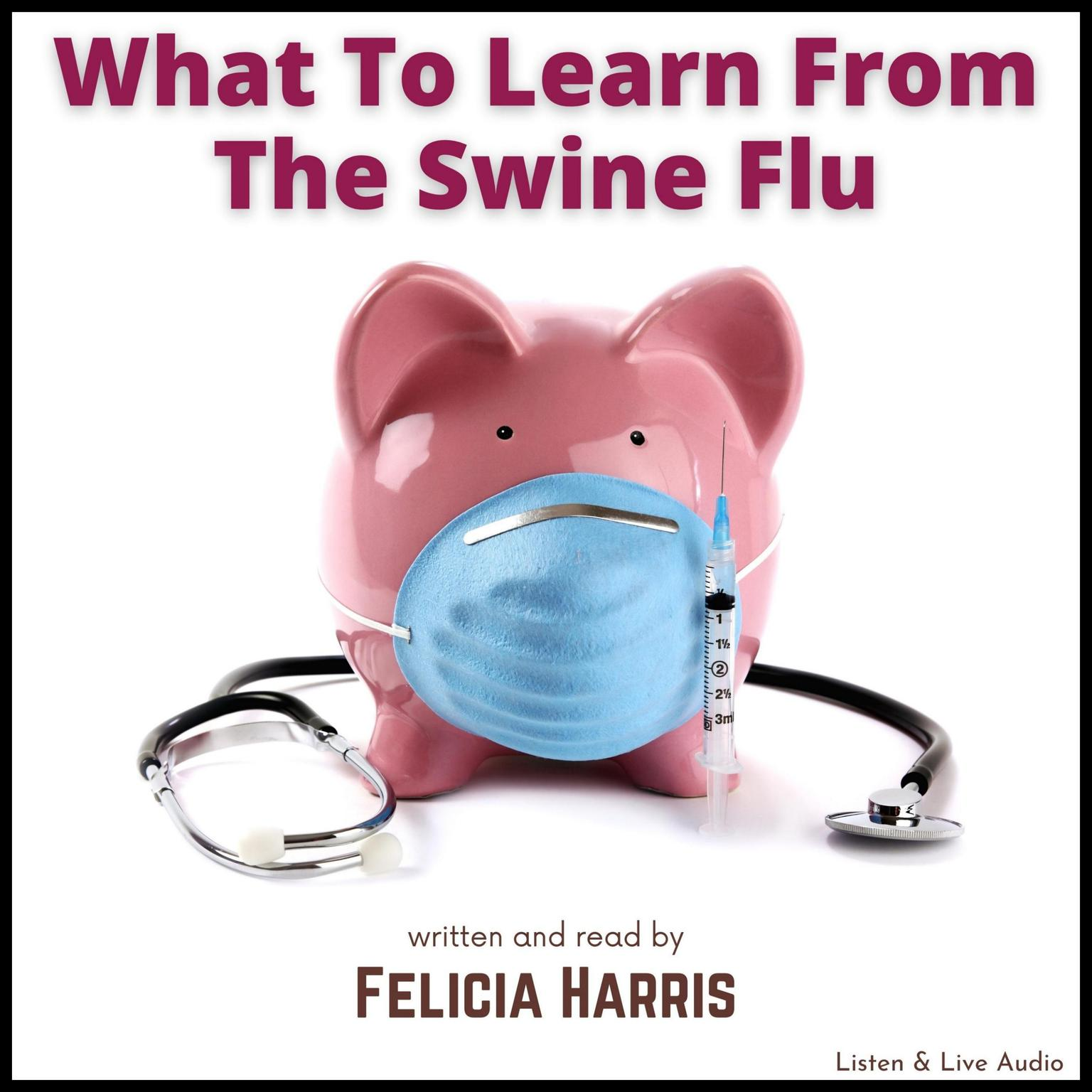 Printable What to Learn from the Swine Flu Audiobook Cover Art