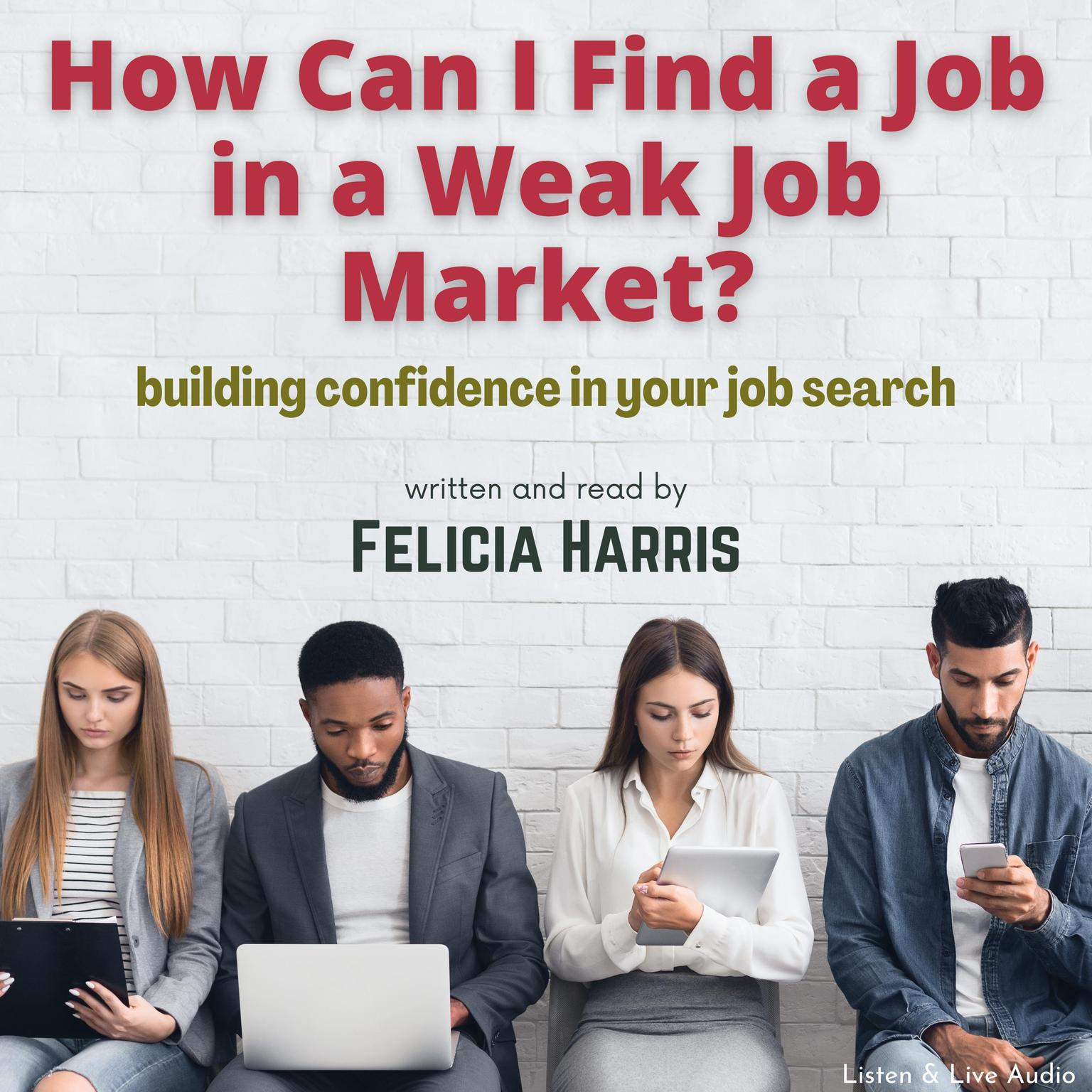 Printable How Can I Find a Job in a Weak Job Market? Audiobook Cover Art