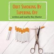 Quit Smoking by Tapering Off Audiobook, by Roy Hunter