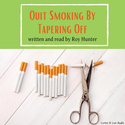 Printable Quit Smoking by Tapering Off Audiobook Cover Art