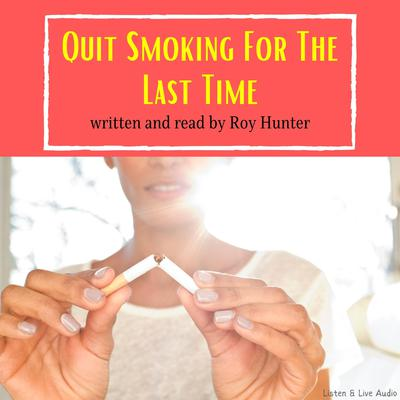 Printable Quit Smoking For The Last Time Audiobook Cover Art
