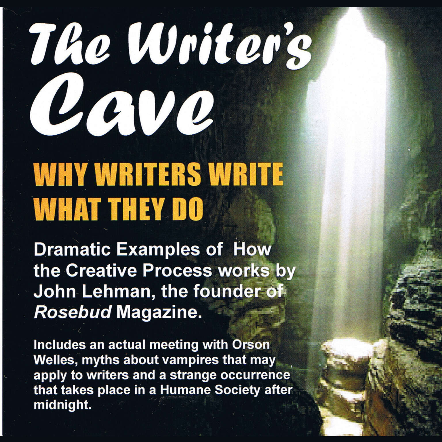 Printable The Writer's Cave: Why Writers Write What They Do Audiobook Cover Art