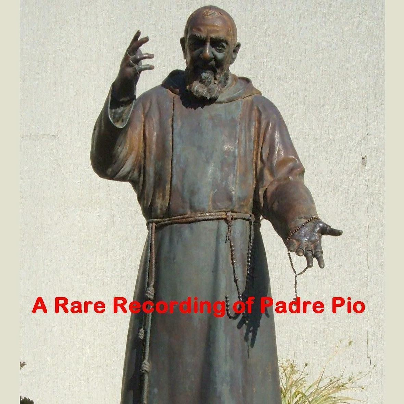 Printable A Rare Recording of Padre Pio Audiobook Cover Art
