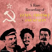 A Rare Recording of Lenin, Trotsky, and Stalin Audiobook, by Vladimir Lenin