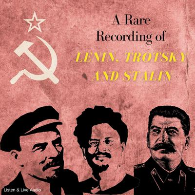 Printable A Rare Recording of Lenin, Trotsky, and Stalin Audiobook Cover Art