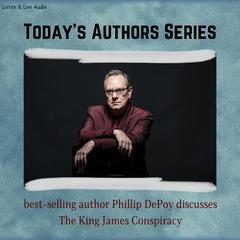 Today's Authors Series: Phillip DePoy Discusses The King James Conspiracy Audiobook, by Phillip DePoy