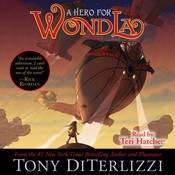 A Hero for WondLa Audiobook, by Tony DiTerlizzi