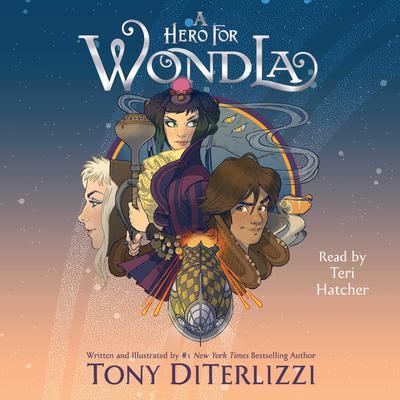 A Hero for WondLa Audiobook, by Tony DiTerlizzi