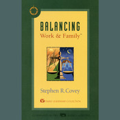 Balancing Work & Family, by Stephen R. Covey