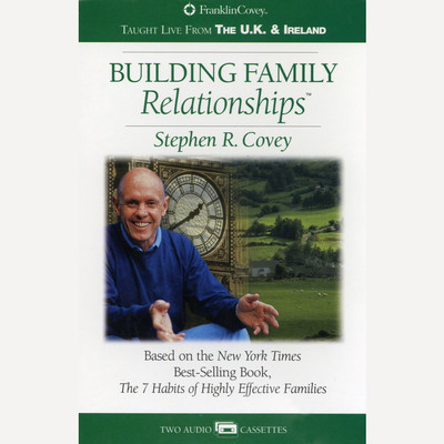 Building Family Relationships Audiobook, by Stephen R. Covey