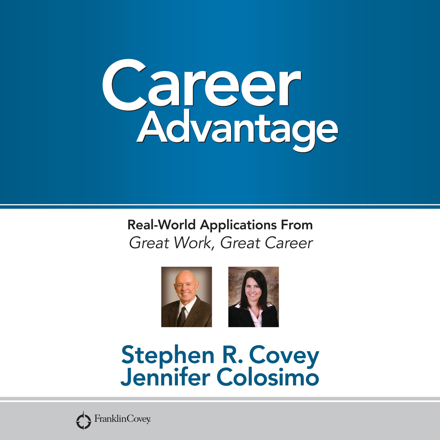 Printable Career Advantage: Real-World Applications From Great Work Great Career Audiobook Cover Art
