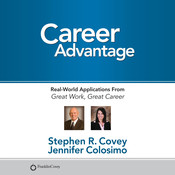 Career Advantage: Real-World Applications From Great Work Great Career Audiobook, by Stephen R. Covey, Jennifer Colosimo