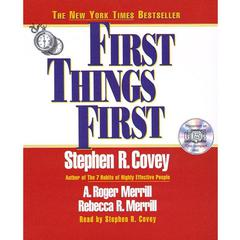 First Things First Audiobook, by A. Roger Merrill, Rebecca R. Merrill, Stephen R. Covey