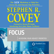 Focus: Achieving Your Highest Priorities Audiobook, by Stephen R. Covey