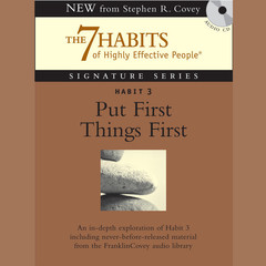 Habit 3: Put First Things First: The Habit of Integrity and Execution Audiobook, by Stephen R. Covey