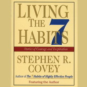Living the 7 Habits: Powerful Lessons in Personal Change, by Stephen R. Covey