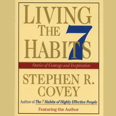 Printable Living the 7 Habits: Powerful Lessons in Personal Change Audiobook Cover Art